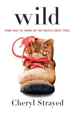 Wild from lost to found on the pacific crest trail book jacket